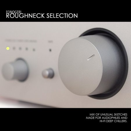 Fonogeri - Roughneck Selection (2010)