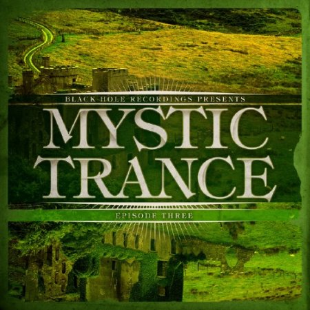 Black Hole Recordings Presents Mystic Trance Episode 3 (2012)