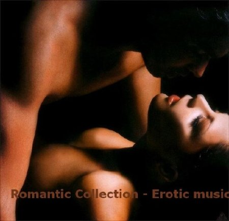 Romantic Collection - Erotic music (2008) MP3