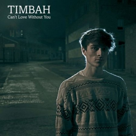 Timbah - Can't Love Without You (2012)
