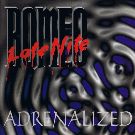 Late Nite Romeo - Adrenalized 1997