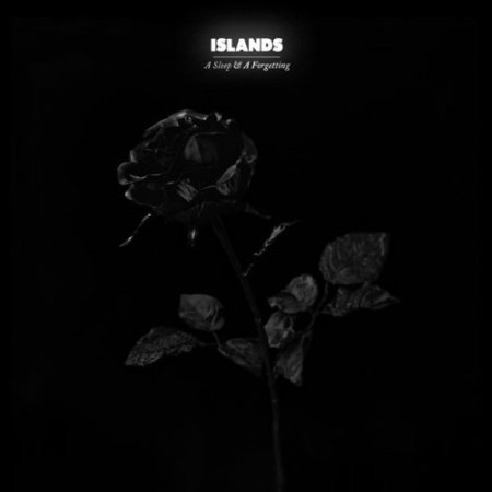 Islands - A Sleep & A Forgetting (2012)