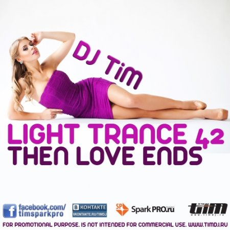 Dj TIM - Light Trance 42 �Then Love Ends� (2012)