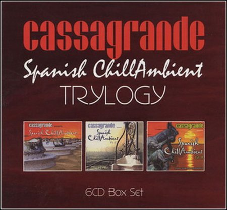 VA - Cassagrande Spanish ChillAmbient Trylogy (2003) 6CD FLAC