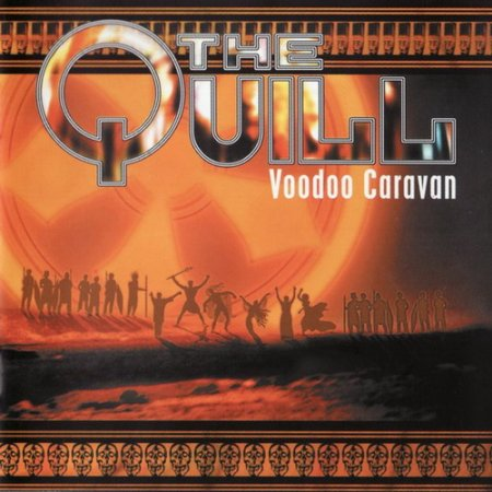 The Quill - Voodoo Caravan 2001
