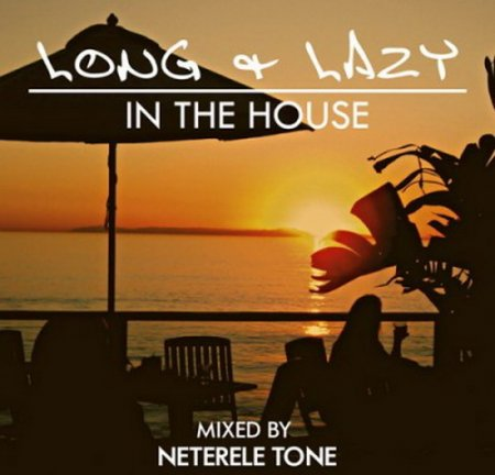Neterele Tone - Long & Lazy (2012)