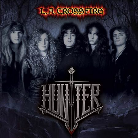 Hunter - L.A. Crossfire 1987 (Remastered 2009)
