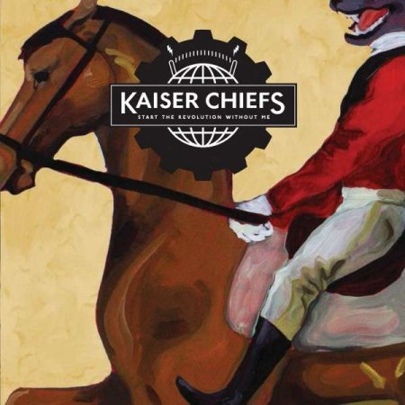 Kaiser Chiefs - Start The Revolution Without Me (2012)
