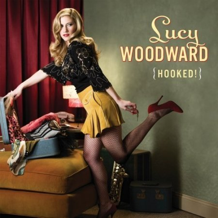 Lucy Woodward - Hooked! (2010) FLAC