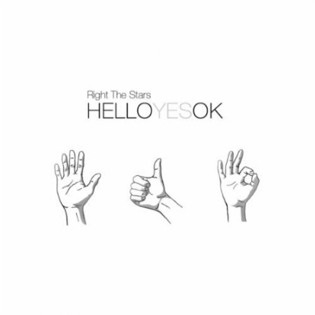 Right the Stars - Hello Yes OK (2012)