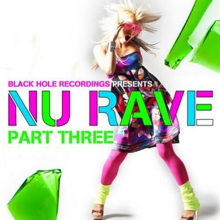 VA - Black Hole Recordings Presents NU Rave Part 3 (2012)