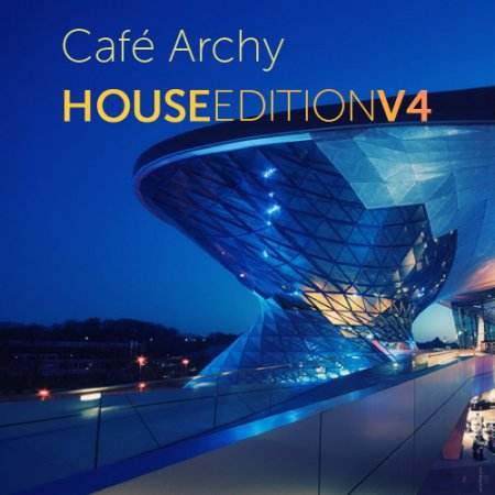 VA - Cafe Archy: House Edition V4 (2012)