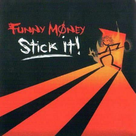 Funny Money � Stick It! (2006)