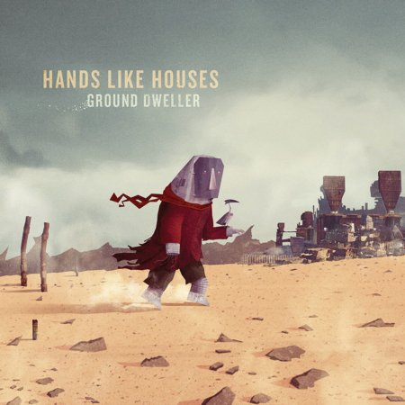 Hands Like Houses - Ground Dweller (2012)