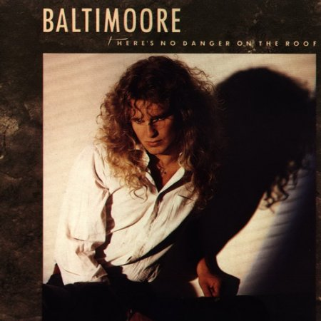 Baltimoore - There's No Danger On The Roof 1988