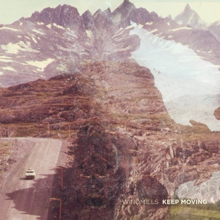 Windmills - Keep Moving (2012)