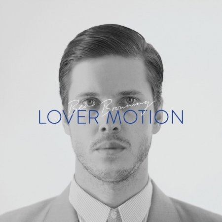 Ben Browning - Lover Motion EP (2012)