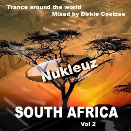 Va-Nukleuz In South Africa Vol 2: Mixed By Dirkie Coetzee