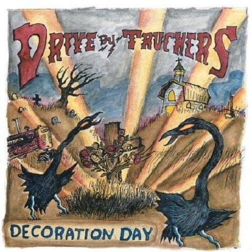 Drive-By Truckers - Decoration Day (2003)