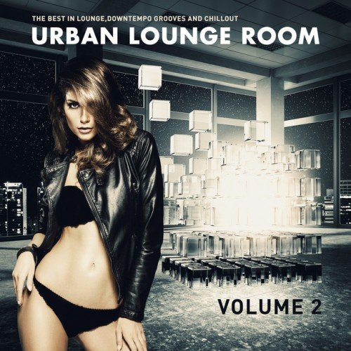 VA - Urban Lounge Room Vol.2: The Best In Lounge Downtempo Grooves And Chill Out (2016)