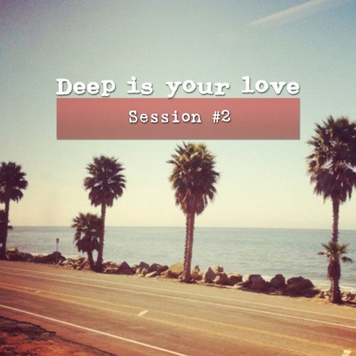 VA - Deep Is Your Love Session #2 (2016)