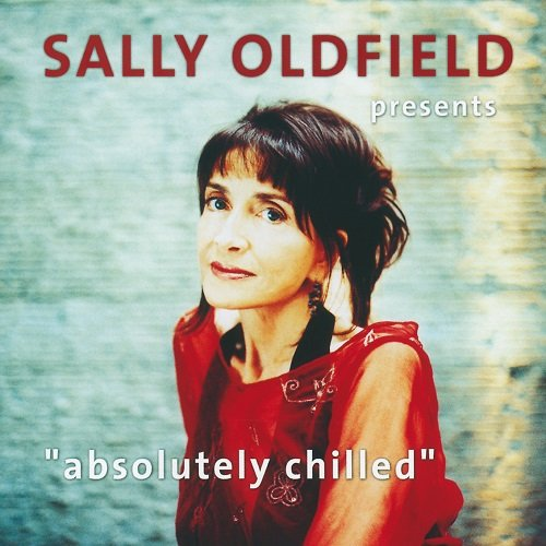 Sally Oldfield - Absolutely Chilled (2005) lossless