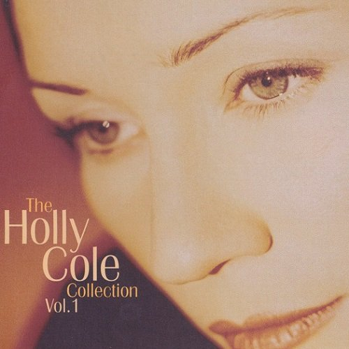 Holly Cole - The Holly Cole Collection - Vol. 1 (2004) lossless
