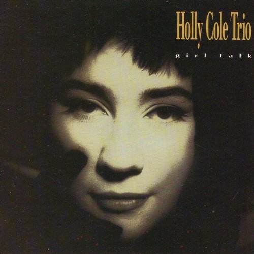 Holly Cole Trio - Girl Talk (1990) lossless