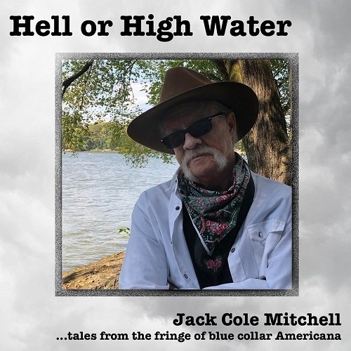 Jack Cole Mitchell - Hell or High Water [WEB] (2020) lossless